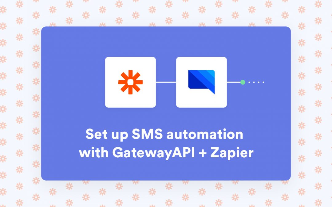 Set up SMS automation with GatewayAPI + Zapier